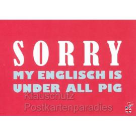 Sorry, my englisch is under all pig. - Postkarte von den MainSpatzen - Lustige Denglisch Postkarten