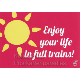 Enjoy your life in full trains - Englisch Postkarte - Postkarte von den MainSpatzen - Lustige Denglisch Karten