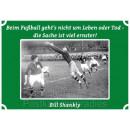 Postkarten Fußball - Beim Fußball geht es nicht um Leben oder Tod - Die Sache ist viel ernster. Bill Shankly