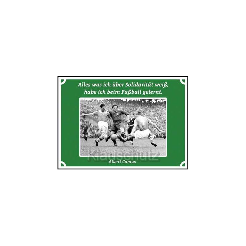 Postkarten Fußball - Alles was ich über Solidarität weiß,habe ich beim Fußball gelernt. Albert Camus