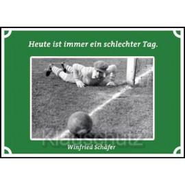 Postkarten Fußball - Heute ist immer ein schlechter Tag. Winfried Schäfer
