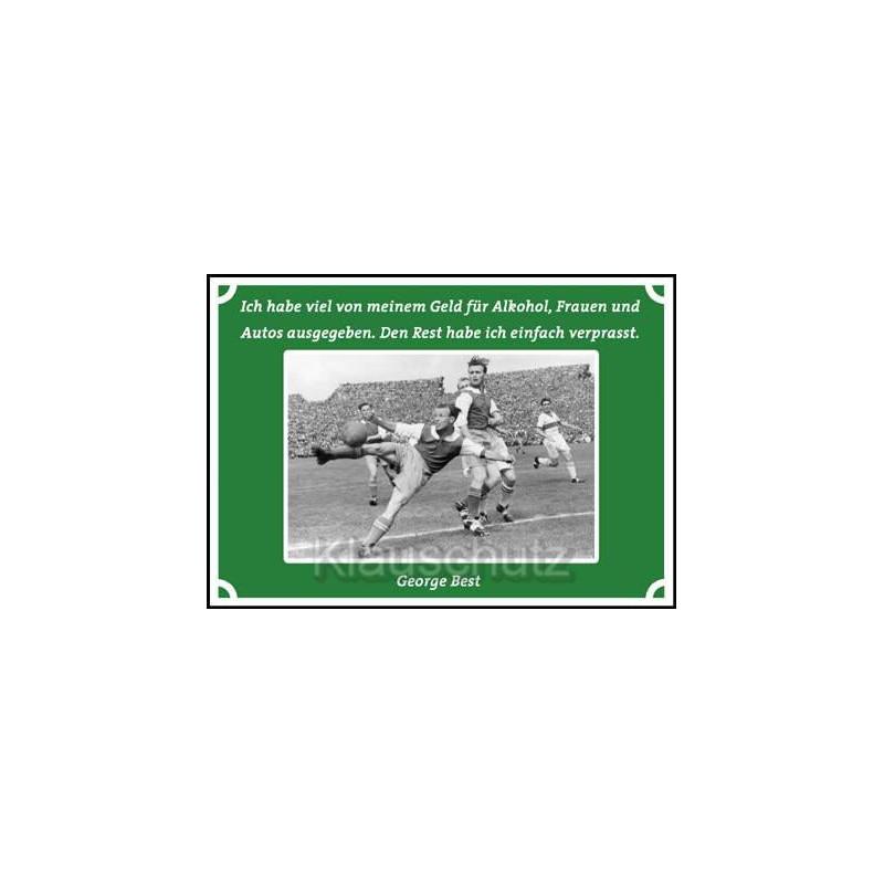Postkarten Fußball / Fußballkarte - Ich habe viel von meinem Geld für Alkohol, Frauen und Autos ausgegeben. Den Rest habe ich ei