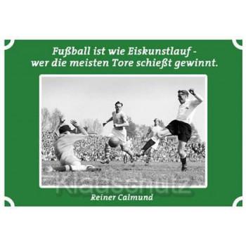 Postkarten Fußball - Fußball ist wie Eiskunstlauf - wer die meisten Tore schießt gewinnt. Rainer Calmund