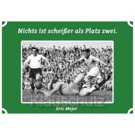 Postkartenparadies Postkarte Fußball: Nichts ist scheißer als Platz zwei. Eric Mejer