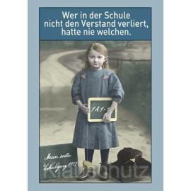 Sprüchekarte Postkarte Lehrer: Wer in der Schule nicht den Verstand verliert, hatte nie welchen.