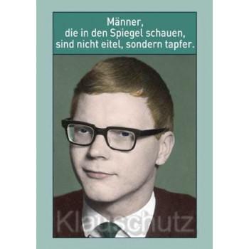 Postkarte: Männer, die in den Spiegel schauen, sind nicht eitel, sondern tapfer.