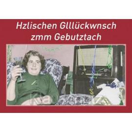 Hzlischn Glllückwnsch zmm Gebutztach - Lustige Postkarte zum Geburtstag, Geburtstagskarte