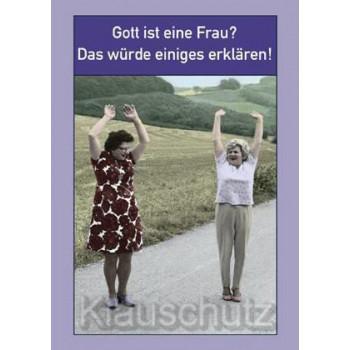 Postkarte Sprüche:Gott ist eine Frau? Das würde einiges erklären!