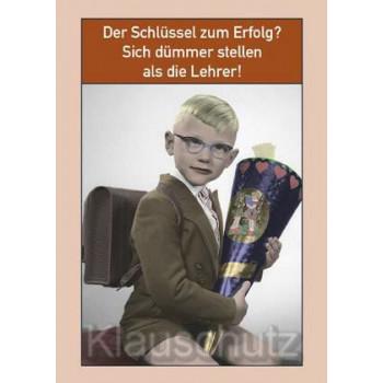 Schule Postkarte vom Postkartenparadies: Der Schlüssel zum Erfolg? Sich dümmer stellen als die Lehrer!
