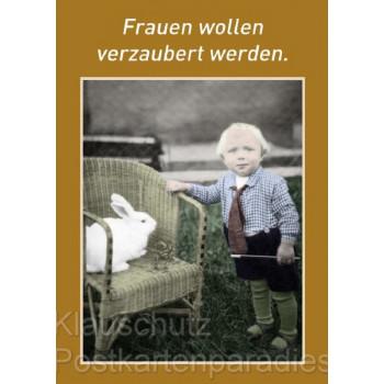 Postkarte Fotosprüche: Frauen wollen verzaubert werden.