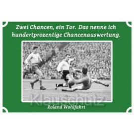 Postkarten Fußball Fußballkarte: Zwei Chancen ein Tor. Das nenne ich hundertprozentige Chancenauswertung.