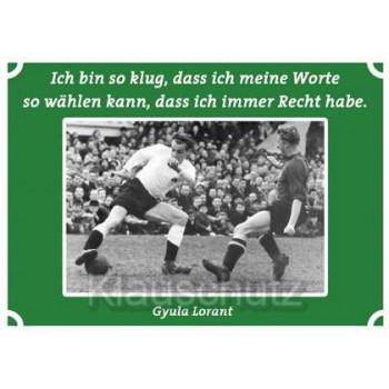 Postkarten Fußball Fußballkarte: Ich bin so klug, dass ich meine Worte so wählen kann, dass ich immer Recht habe.