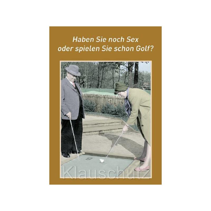 Postkarten Sprüche - Haben Sie noch Sex oder spielen Sie schon Golf?