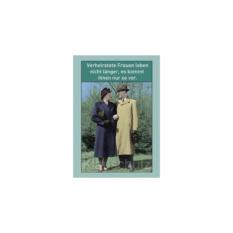 Postkarte Hochzeit / Hochzeitskarten - Verheiratete Frauen leben nicht länger. Es kommt ihnen nur so vor.