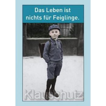 Postkarten Sprüche | Das Leben ist nichts für Feiglinge.
