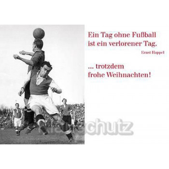 Postkarte Weihnachtskarte: Ein Tag ohne Fußball ist ein verlorener Tag.