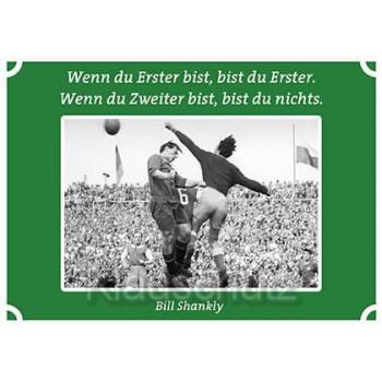 Postkarten Fußball Fußballkarte: Wenn du Erster bist, bist du Erster. Wenn du Zweiter bist, bist du nichts. Bill Shankly