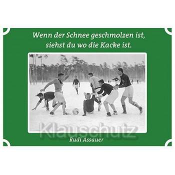 Postkarten Fußball Fußballkarte: Wenn der Schnee geschmolzen ist, siehst du wo die Kacke ist.