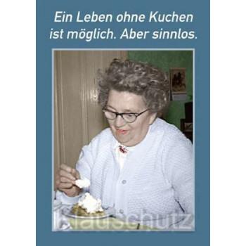Ein Leben ohne Kuchen ist möglich. Aber sinnlos. Sprüche Postkarte