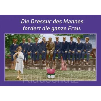 Postkartenparadies Postkarte: Die Dressur des Mannes fordert die ganze Frau.