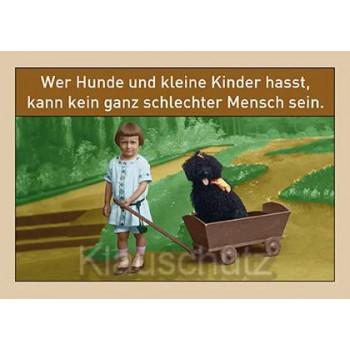 Sprüchekarte vom Postkartenparadies: Wer Hunde und kleine Kinder hasst, kann kein ganz schlechter Mensch sein.