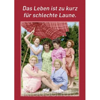 Postkartenparadies Postkarten Sprüche | Das Leben ist zu kurz für schlechte Laune.
