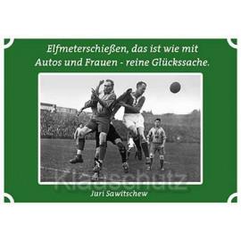 Postkartenparadies Postkarten Fußball | Elfmeterschießen, das ist wie mit Autos und Frauen - reine Glückssache.