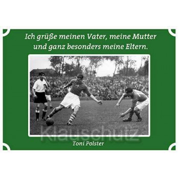 Postkartenparadies Postkarten Fußball | Ich grüße meinen Vater, meine Mutter und ganz besonders meine Eltern. Toni Polster