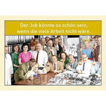 Der Job könnte so schön sein, wenn die viele Arbeit nicht wäre. Postkarte vom Postkartenparadies