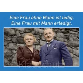 Postkartenparadies Sprüche POstkarte: Eine Frau ohne Mann ist erledigt.
