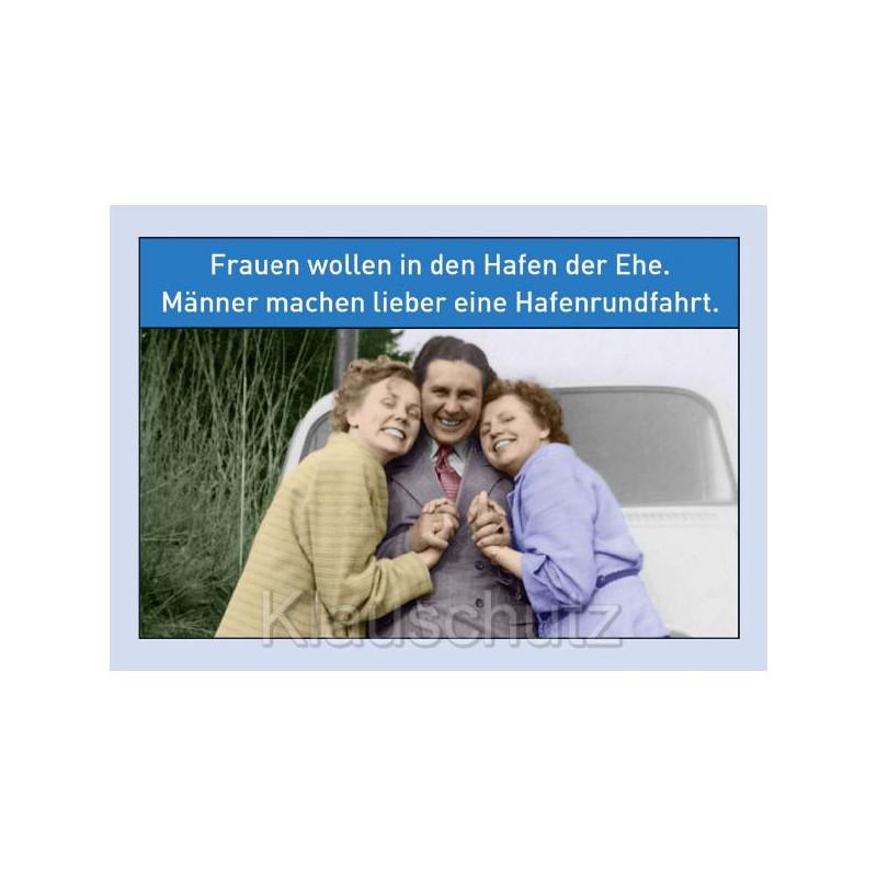 Postkarte Sprüche | Frauen wollen in den Hafen der Ehe. Männer machen lieber eine Hafenrundfahrt.