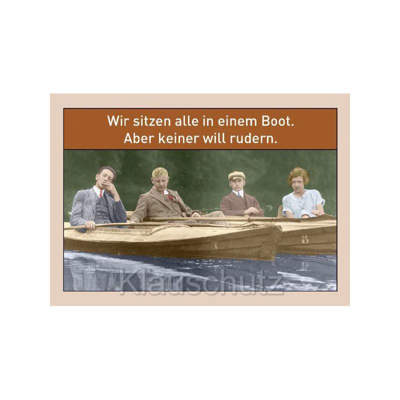 Wir sitzen alle in einem Boot. Aber keiner will rudern. Sprüche Postkarten