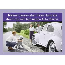 Sprüchekarte: Männer lassen eher ihren Hund als ihre Frau mit dem neuen Auto fahren.