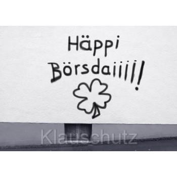 Postkarte Fotokarten Graffiti: Häppi Börsdaiiii