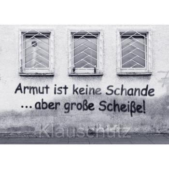 Graffiti Postkarte: Armut ist keine Schande ... aber große Scheiße!