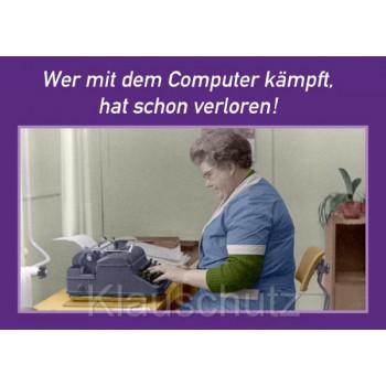 Postkartenparadies Sprüchekarte Postkarte: Wer mit dem Computer kämpft, hat schon verloren!