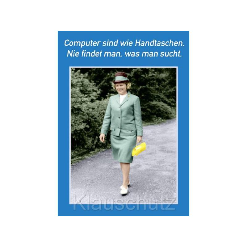 Postkarte Sprüche: Computer sind wie Handtaschen. Nie findet man, was man sucht.