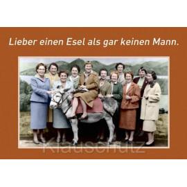 Lieber einen Esel als gar keinen Mann.  Sprüche Postkarte vom Postkartenparadies