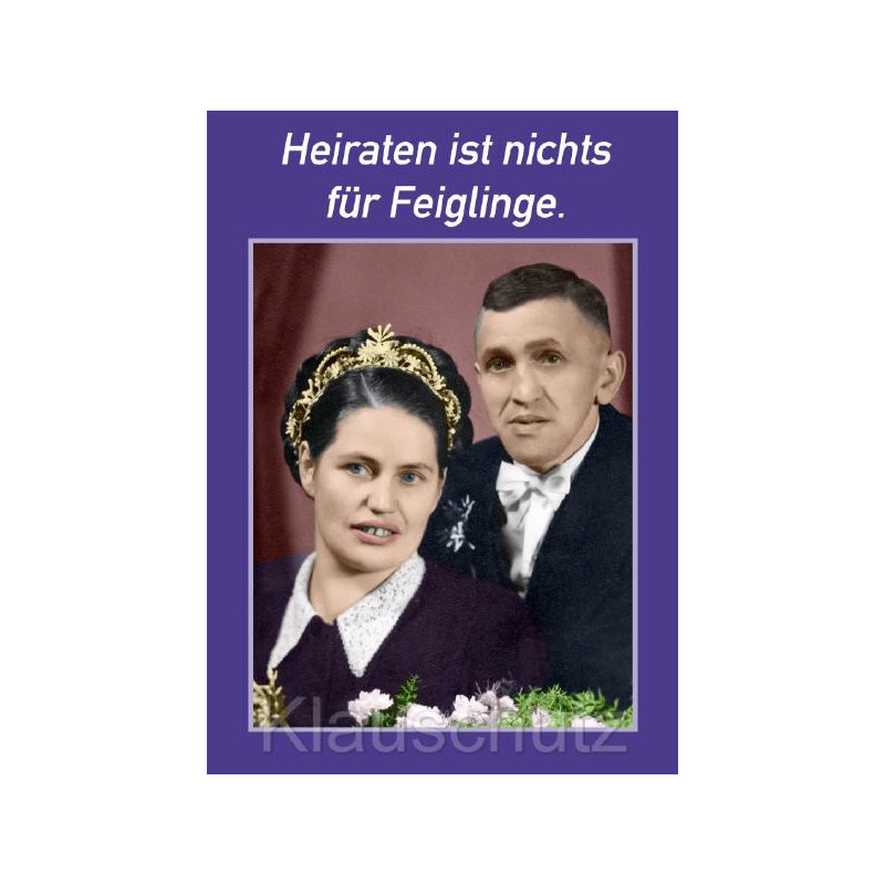 Heiraten ist nichts für Feiglinge - Hochzeitskarte Postkarte