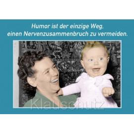 Humor ist der einzige Weg einen Nervenzusammenbruch zu vermeiden. Sprüche Postkarte