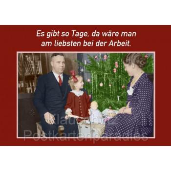 Es gibt so Tage, da wär man am liebsten bei der Arbeit. Postkarten Weihnachten vom Postkartenparadies