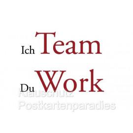 Postkartenparadies Textkarte Postkarte: Ich Team Du Work