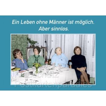 Lustige Postkarte: Ein Leben ohne Männer ist möglich. Aber sinnlos.