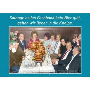 Solange es bei Facebook kein Bier gibt, gehen wir lieber in die Kneipe | Postkarte Sprüche