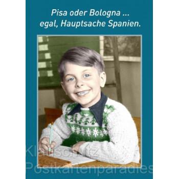 Postkartenparadies Sprüchekarte Postkarte Schule - Pisa oder Bologna ... egal, Hauptsache Spanien.