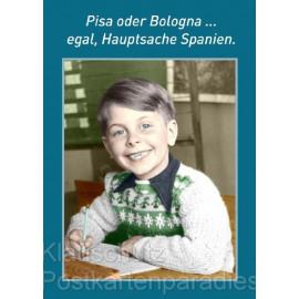 Sprüchekarte Postkarte Schule - Pisa oder Bologna ... egal, Hauptsache Spanien.