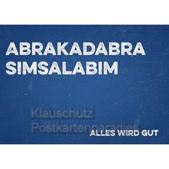 Postkartenparadies Retrostyle Text Postkarten - Abrakadabra Simsalabim - Alles wird gut