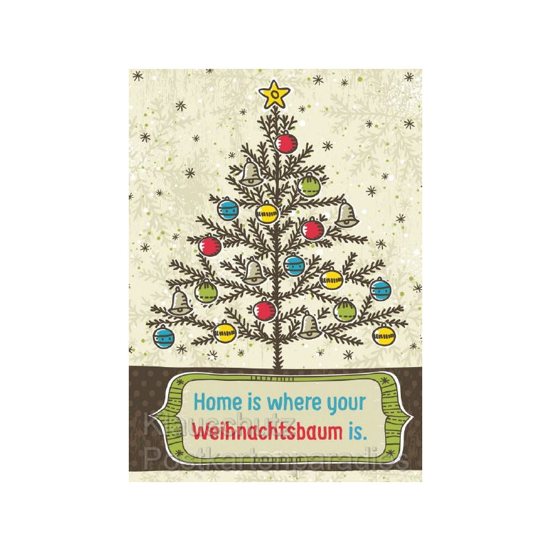 Weihnachtskarte Postkarte: Home is where your Weihnachtsbaum is.