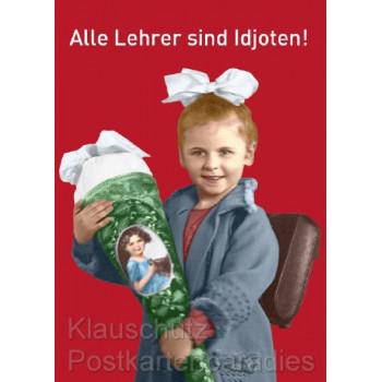 Alle Lehrer sind Idjoten! Lustige Sprüche Postkarte Schule vom Postkartenparadies