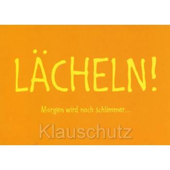 Sprüche Postkarten von Rannenberg - Lächeln! Morgen wird noch schlimmer ...